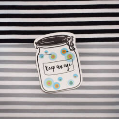 Badge Jar Keep an eye